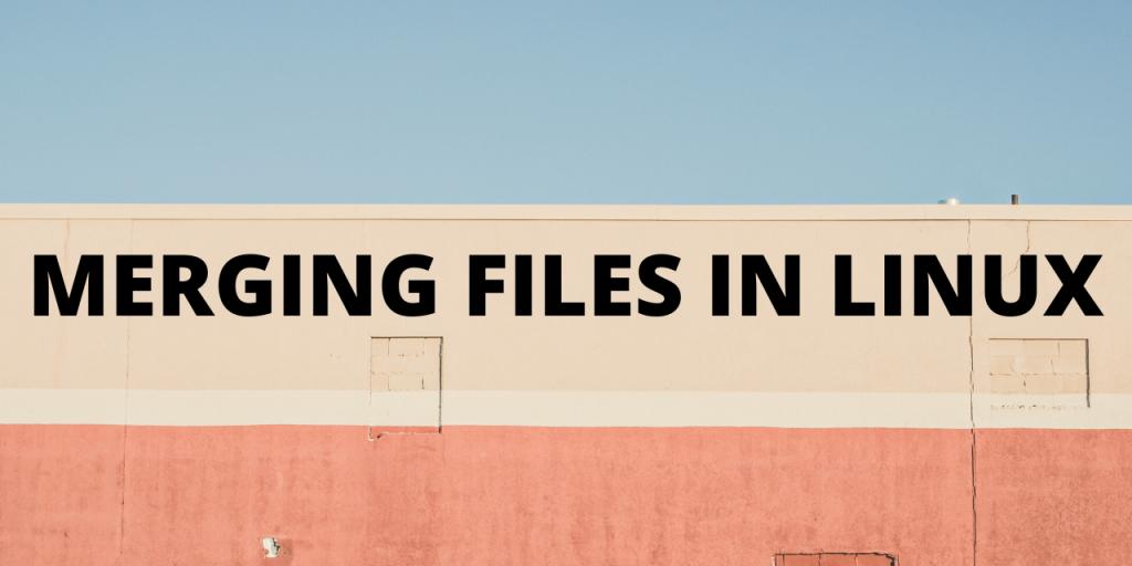 merging files in Linux