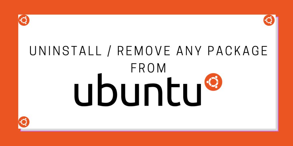 Ubuntu Uninstall Package