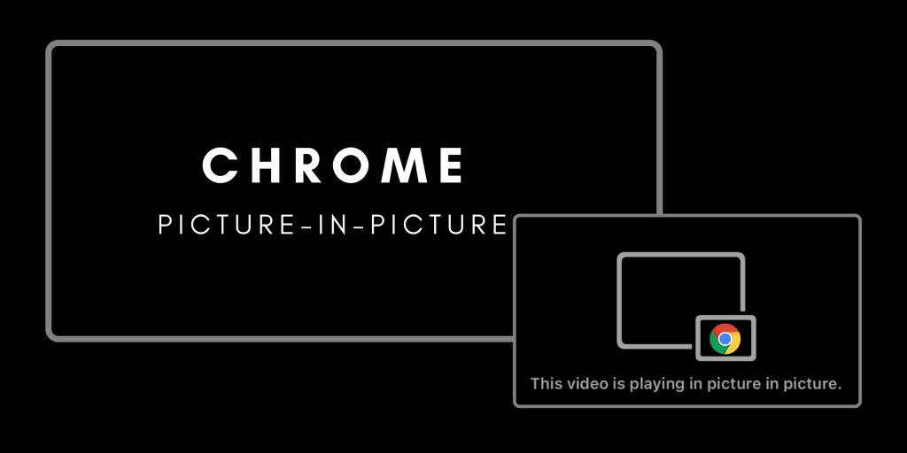 Chrome Picture In Picture