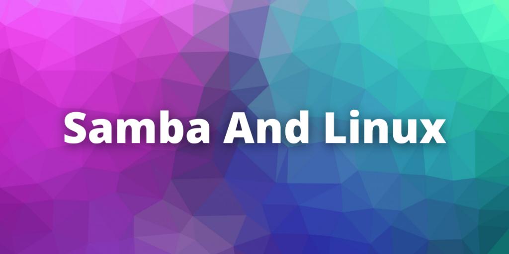 Samba And Linux