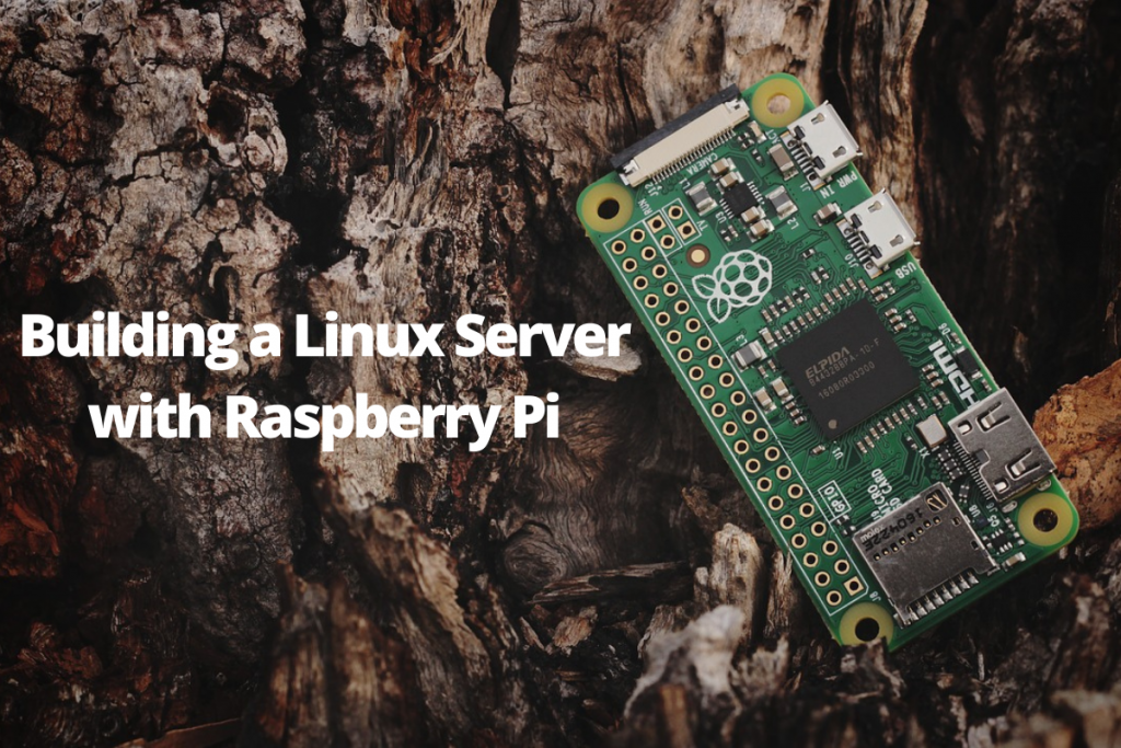 Building A Linux Server With Raspberry Pi